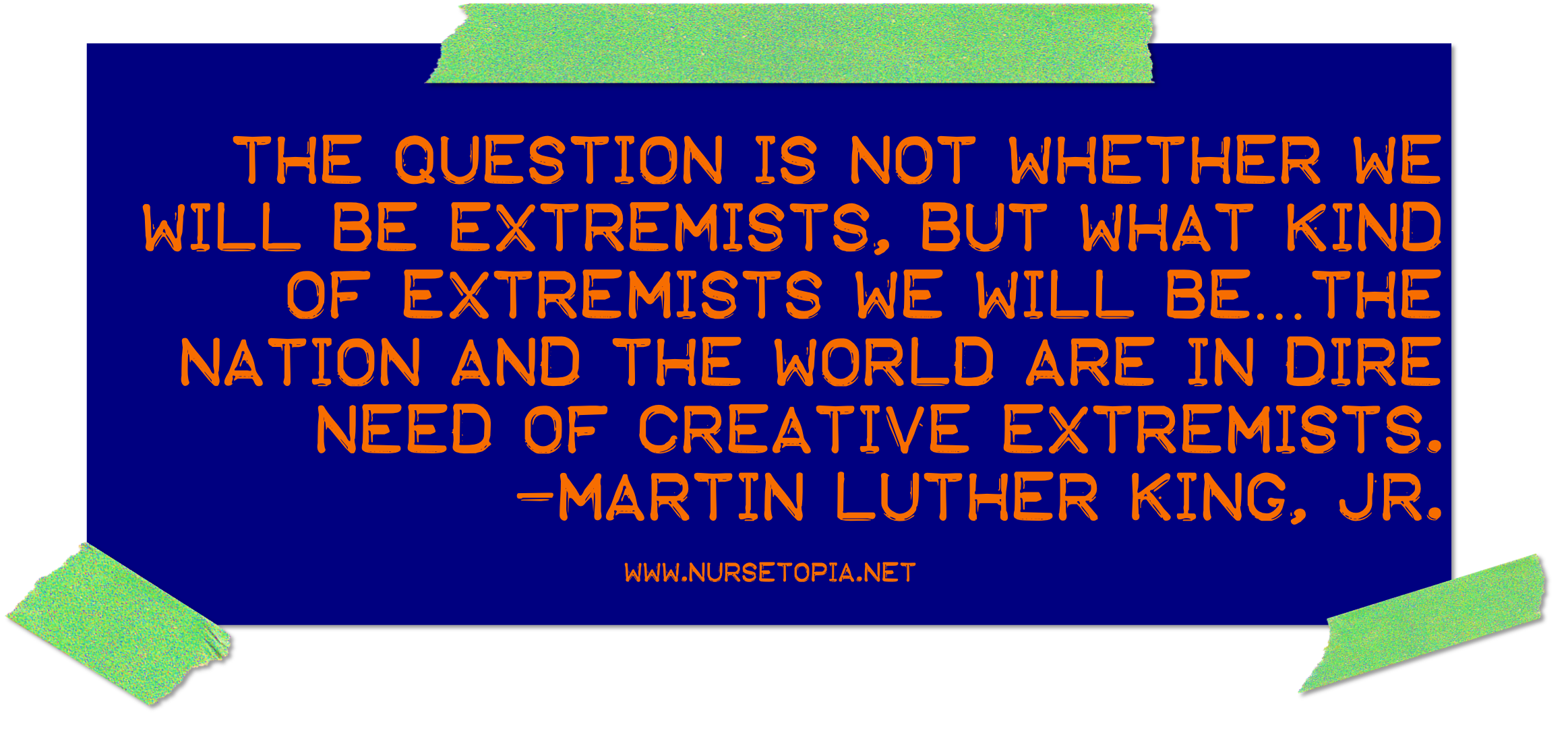 MLK_CreativeExtremists_Nursetopia
